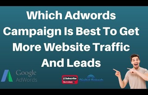 which google adwords campaign is best to get more website traffic and leads 2020