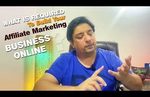 Digital Marketing | What is required to build an Affiliate Marketing business online?