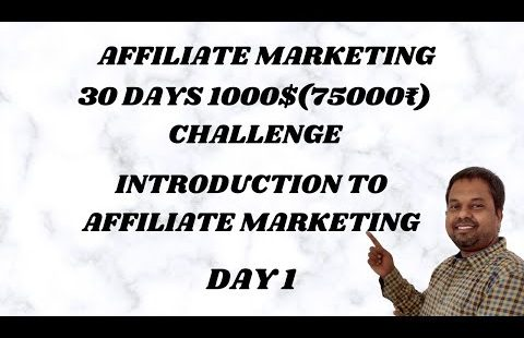 DAY 1 AFFILIATE MARKETING 30 DAYS 1000$ (75000₹) INTRODUCTION TO AFFILIATE MARKETING