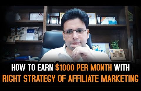 How to Earn $1000 Per Month with Right Strategy of Affiliate Marketing