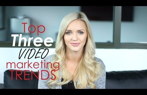 Top 3 Video Marketing Trends
